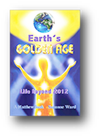 Earth's Golden Age - Life beyond 2012