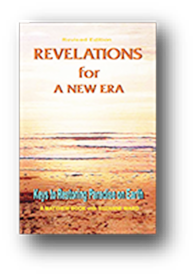 Revelations for a New Era - Keys to Restoring Paradise on Earth